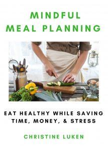 Mindful Meal Planning, Book, Christine Luken, Financial Lifeguard